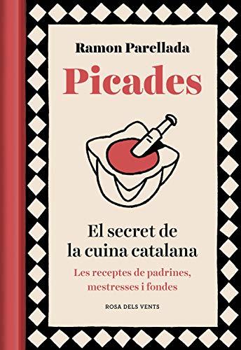 Picades: El secret de la cuina catalana (Divulgació)