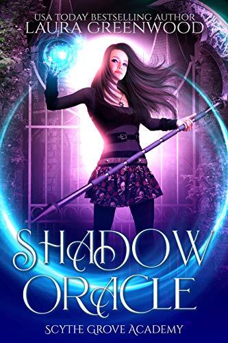 Shadow Oracle Scythe Grove Academy The Shadow Seer Association Laura Greenwood