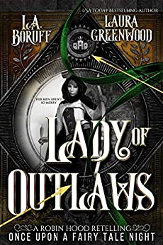 Lady Of Outlaws Tales Of Clan Robbins Robin Hood Retelling Fairy Tale Legend Urban Fantasy Vampires Wild West L.A. Boruff Laura Greenwood