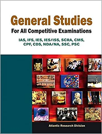 General Studies for All Competitive Examinations IAS, Ifs, Ies, Ies/ISS, Scra, Cms, Cpf, Cds, Nda/Na, Ssc, Psc
