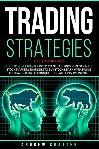 51SzKPcfJqL - Trading strategies: 2 books in 1- Guide to Forex Market instruments and investments in the Stock Market. Strategies to buy stocks, earn with Swing and Day Trading techniques e create a passive income