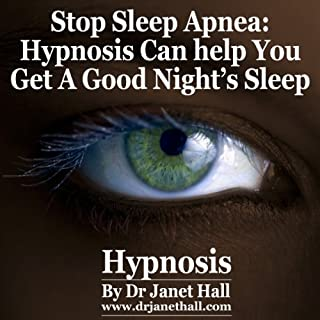 Stop Sleep Apnea using Hypnosis                   By:                                                                                                                                 Janet Hall                               Narrated by:                                                                                                                                 Janet Hall                      Length: 23 mins     12 ratings     Overall 3.4