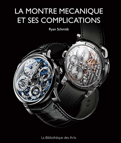 La Montre mécanique et ses complications (Art decoratif)