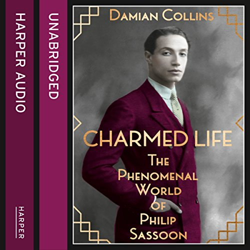 Charmed Life: The Phenomenal World of Philip Sassoon cover art