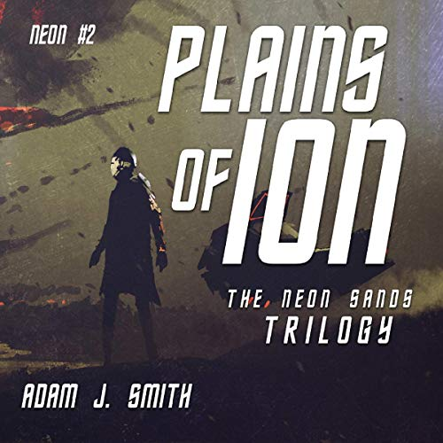Plains of Ion: A Dystopian Trilogy audiobook cover art