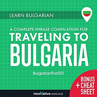 Learn Bulgarian: A Complete Phrase Compilation for Traveling to Bulgaria                   Autor:                                                                                                                                 Innovative Language Learning LLC                               Sprecher:                                                                                                                                 BulgarianPod101.com                      Spieldauer: 9 Std. und 20 Min.     Noch nicht bewertet     Gesamt 0,0