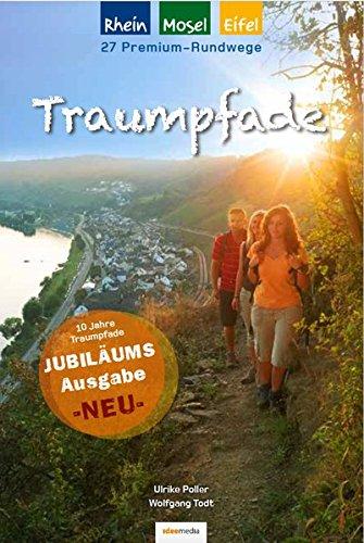 Traumpfade - Jubiläumsausgabe 2020: 27 Premium-Rundwege am Rhein, an der Mosel und in der Eifel (Ein schöner Tag Pocket / Pocketwanderführer von ideemedia)