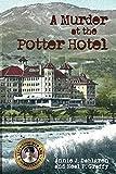 A Murder at the Potter Hotel (Santa Barbara History Mysteries Book 1) (English Edition)