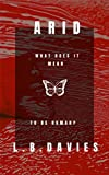 Arid: A Tale of Suffering and Human Nature (English Edition)