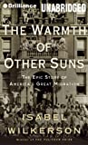 The Warmth of Other Suns: The Epic Story of America's Great Migration: Library Edition (Brilliance Audio on Compact Disc)