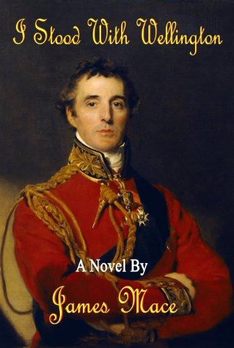 Book: I Stood With Wellington by James Mace