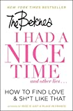 The Betches: I Had a Nice Time And Other Lies...