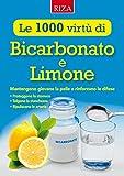 Le mille virtù di Bicarbonato e Limone: Mantengono giovane