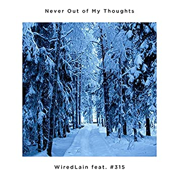 Never Out of My Thoughts (feat. #315)