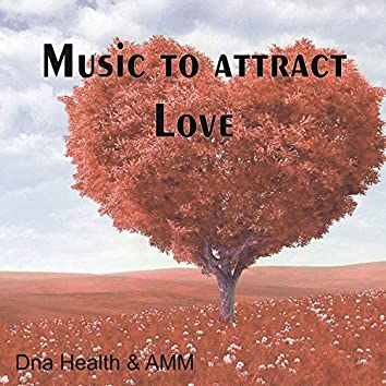 Music to Attract Love
