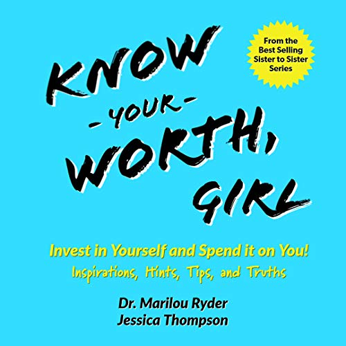 Know Your Worth, Girl: Invest in Yourself and Spend it on You! Inspirations, Hints, Tips and Truths (English Edition)