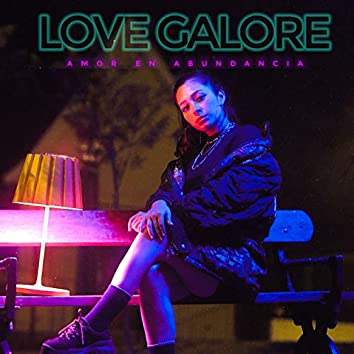 Love Galore (Amor en Abundancia)