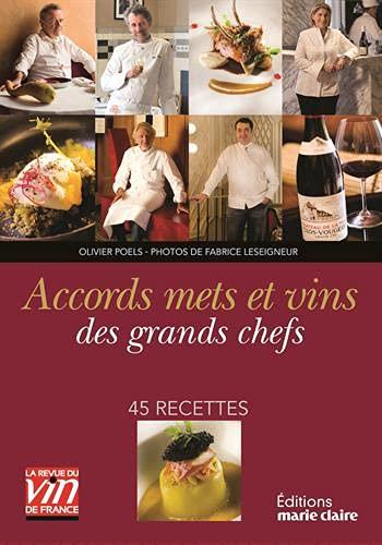 Accords mets et vins des grands chefs : 45 recettes