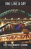 One Line a Day - Five Year Memory Journal: Newcastle-upon-Tyne, England - Tyne bridge Swing bridge