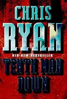 Tenth Man Down -1st Edition/1st Impression by Chris Ryan (1999-08-01)
