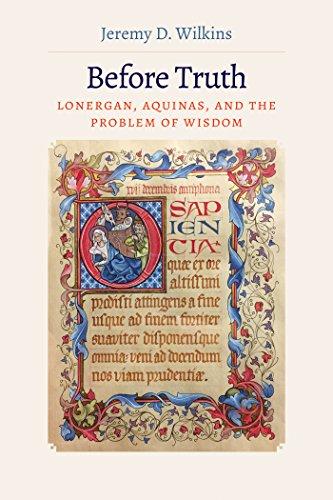 Before Truth: Lonergan, Aquinas, and the Problem of Wisdom