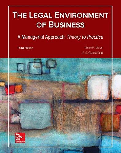 Compare Textbook Prices for Legal Environment of Business, A Managerial Approach: Theory to Practice 3 Edition ISBN 9781259686207 by Melvin, Sean,Guerra-Pujol, Enrique