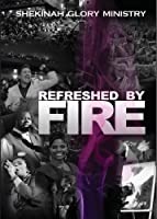 Refreshed By Fire [DVD] [Import]