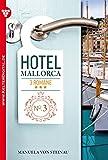 Hotel Mallorca - 3 Romane, Band 3 – Liebesroman: Roulette der Leidenschaft – Kaltes Glück – Höhenflug (German Edition)