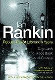 Ian Rankin: Three Great Novels: Rebus: The St Leonard's Years/Strip Jack, The Black Book, Mortal Causes - Ian Rankin
