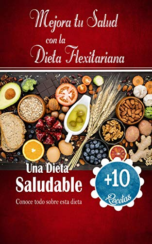 Mejora tu salud con la dieta Flexitariana