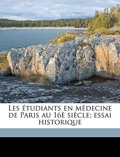Les étudiants en médecine de Paris au 16è siècle; essai historique (French Edition) download ebooks PDF Books