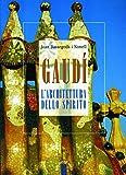 Gaudí. L'architettura dello spirito (Profili)