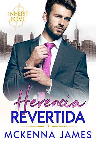 Herencia Revertida : Un Romance de Oficina