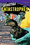 Unforgettable Catastrophes (Time for Kids Nonfiction Reade)