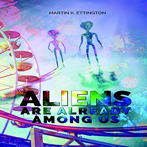 Aliens Are Already Among Us audiobook cover art