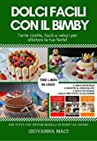 DOLCI FACILI CON IL BIMBY : 3 LIBRI IN UNO: tante ricette facili e veloci per allietare le tue feste: dolci di Natale, dolci al cioccolato, dolci di Pasqua ... occasione (Ricette con il Bimby Vol. 4)