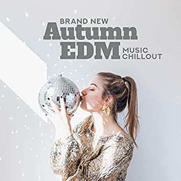 Brand New Autumn EDM Music Chillout
