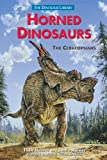 Horned Dinosaurs: The Ceratopsians (Dinosaur Library) by Thom Holmes (2001-06-03)