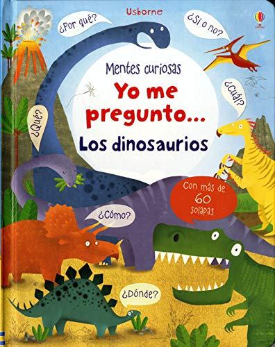 Yo Me Pregunto.... Los Dinosaurios