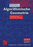 Algorithmische Geometrie: Polyedrische und algebraische Methoden (vieweg studium; Aufbaukurs Mathematik) - Michael Joswig