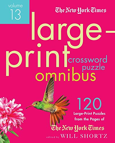New York Times Large-Print Crossword Puzzle Omnibus Volume 13 (New York Times Crossword Omnibus)