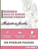 Sudoku adulte senior grand format: Faire travailler sa mémoire grâce à ce livre de Sudoku adulte facile de 125 puzzles en gros caractères et illustration florale