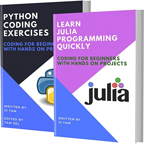 LEARN JULIA PROGRAMMING AND PYTHON CODING EXERCISES: CODING FOR BEGINNERS (English Edition)