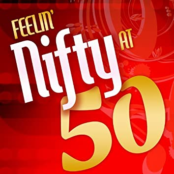 Feelin' Nifty at 50