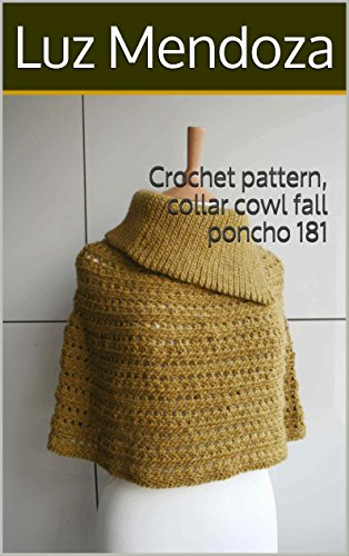 Crochet pattern, collar cowl fall poncho 181