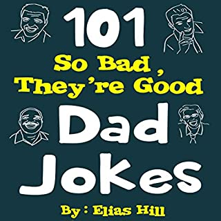 101 So Bad, They're Good Dad Jokes audiobook cover art