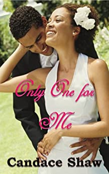 Only One for Me (Arrington Family series Book 3) by [Candace Shaw]