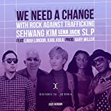We Need A Change (EX-3D Deluxe For VR) (feat. LENA, Jack, Linah, Karl, Sehwang)