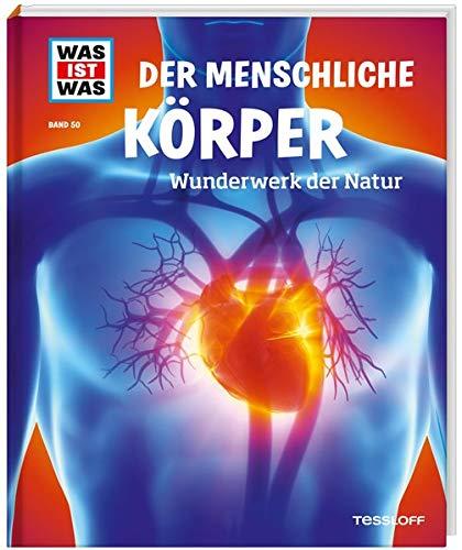 WIW Bd. 50 Der menschliche Körper. Wunderwerk der Natur (WAS IST WAS Sachbuch, Band 50)