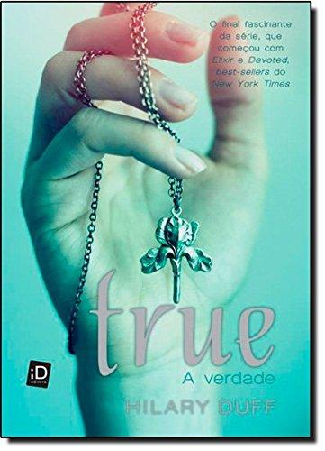 True (A Verdade) - Volume 2. Coleção Elixir